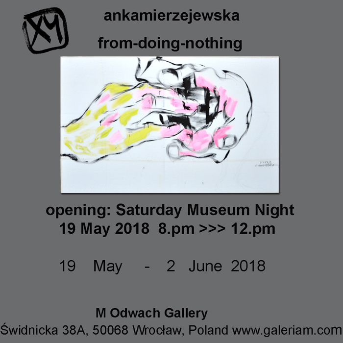 XY ankamierzejewska new painings exhibition from doing nothing Gallery M Odwach Wroclaw 19 May 2018 Museum Night welcome